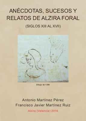 Anécdotas, sucesos y relatos de Alzira foral