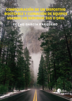 CONFIGURACIÓN DE UN DISPOSITIVO BOOTEABLE Y CLONACIÓN DE EQUIPOS USANDO UN SERVIDOR SSH O DRBL
