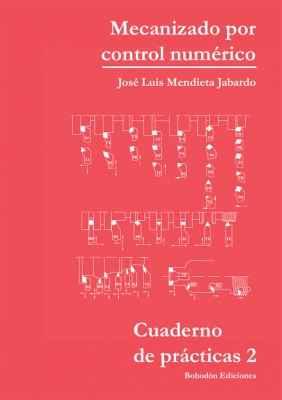 Cuaderno de prácticas nº 2 - Mecanizado por control numérico