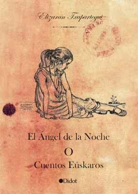 El Ángel de la noche o Cuentos Eúskaros