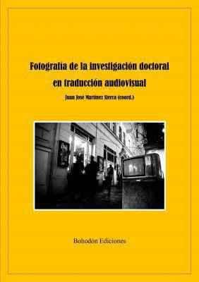 Fotografía de la investigación doctoral en traducción audiovisual