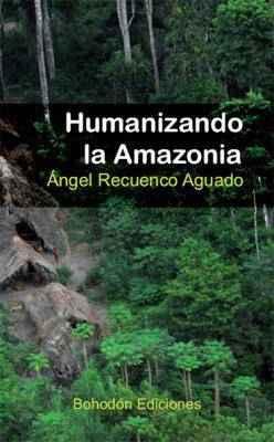 Humanizando la Amazonia