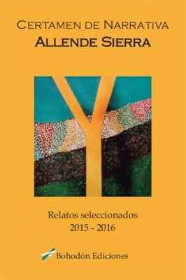 I y II Certamen de Narrativa Allende Sierra