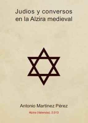 Judíos y conversos en la Alzira medieval