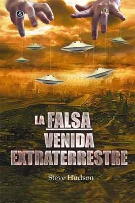La falsa venida extraterrestre