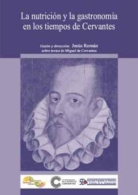 La nutrición y la gastronomía en los tiempos de Cervantes