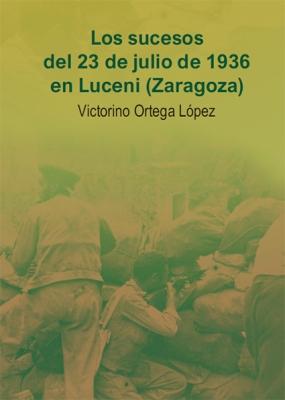 Los sucesos del 23 de julio de 1936 en Luceni (Zaragoza)