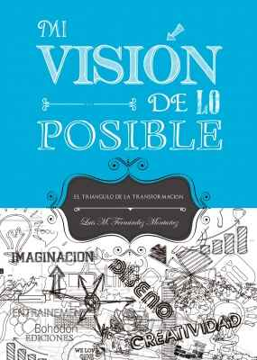 Mi visión de lo posible (El triángulo de la transformación)