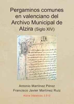 Pergaminos comunes en valenciano del archivo municipal de Alzira (siglo XIV)