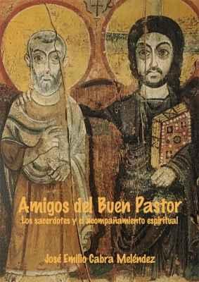 Amigos del Buen Pastor. Los sacerdotes y el acompañamiento espiritual