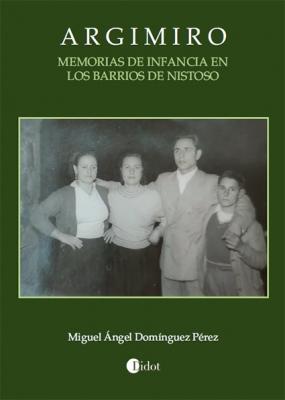 Argimiro. Memorias de infancia en Los Barrios de Nistoso