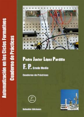 Automatización en los Ciclos Formativos G.M. Cuaderno de prácticas. 2 Ed.