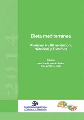 Dieta mediterránea. Avances en Alimentación, Nutrición y Dietética