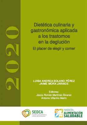 Dietética culinaria y gastronómica aplicada a los trastornos en la deglución El placer de elegir