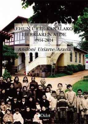 Ehun urte kanalako herriaren alde 1914-2014