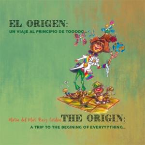El origen: Un viaje al principio de tooodo…/ The origin: A trip to the beginnig of...