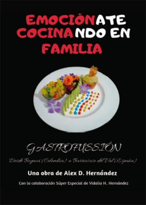 Emociónate, cocinando en familia. Gastrofussión desde Boyacá (Colombia) a Barriosuso del Val (Esp