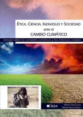 Ética, ciencia, individuo y sociedad ante el Cambio Climático.