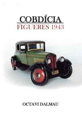 Figueres 1943, cobdícia