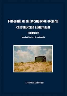 Fotografía de la investigación doctoral en traducción audiovisual. Volumen 2