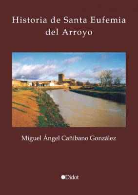 Historia de Santa Eufemia del Arroyo