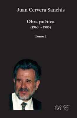Juan Cervera Sanchís. Obra poética. Tomo I