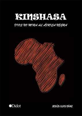 Kinshasa. Dios no mira al África