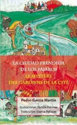 La ciudad prendida de los pájaros -  Le mystère des gardiens de la cité
