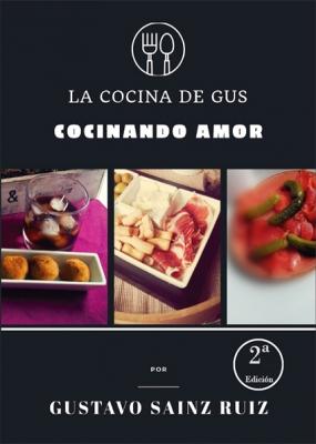 La cocina de Gus. Cocinando amor (2ª edición)