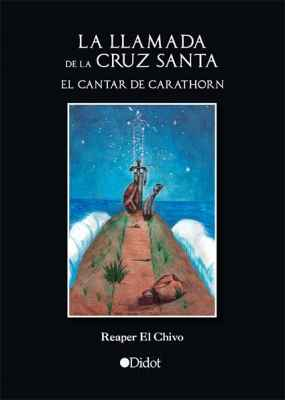La Llamada de La Cruz Santa. El Cantar de Carathorn