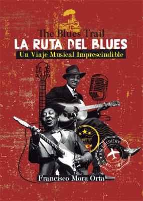 La Ruta del Blues -The Blues Trail-