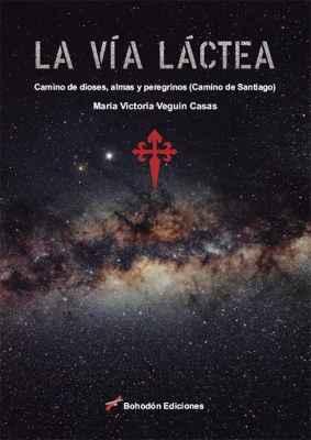 La Vía Láctea. Camino de dioses, almas y peregrinos (Camino de Santiago)