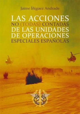 Las acciones no (todas) contadas de las unidades de operaciones especiales españolas