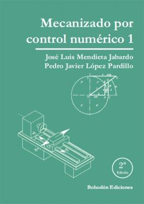 Mecanizado por control numérico 1 (2ª Ed.)
