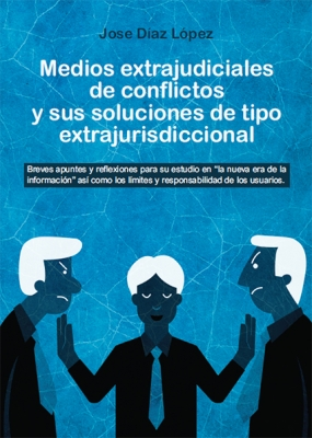 Medios extrajudiciales de conflictos y sus soluciones de tipo extrajurisdiccional