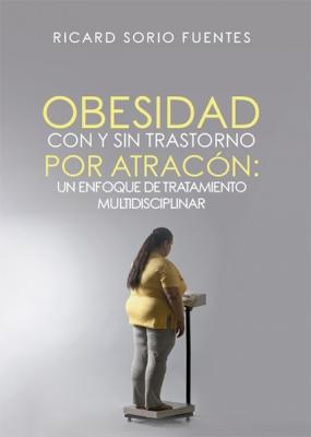 Obesidad con y sin Trastorno por Atracón: Un enfoque de tratamiento multidisciplinar