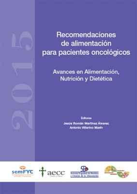 Recomendaciones de alimentación para pacientes oncológicos. Avances en Alimentación, Nutrición y