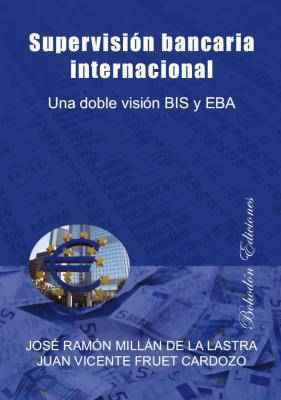Supervisión bancaria internacional. Una doble visión BIS y EBA