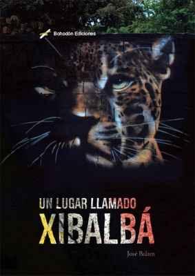 Un lugar llamado Xibalbá